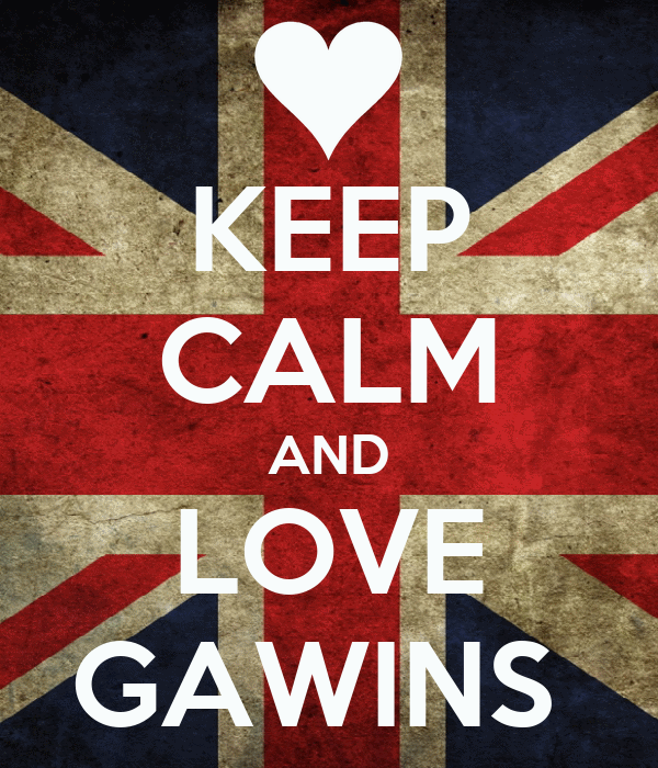 KEEP CALM AND LOVE GAWINS