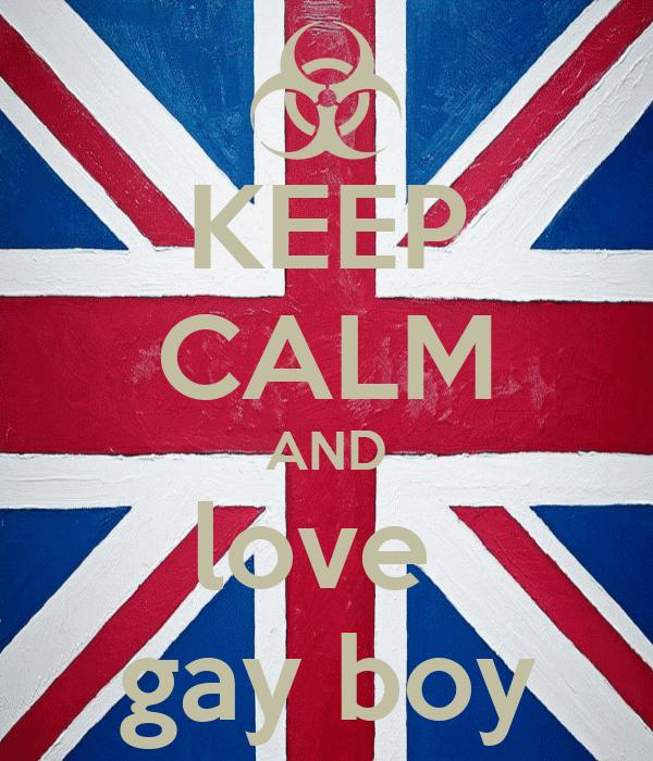 KEEP CALM AND love  gay boy