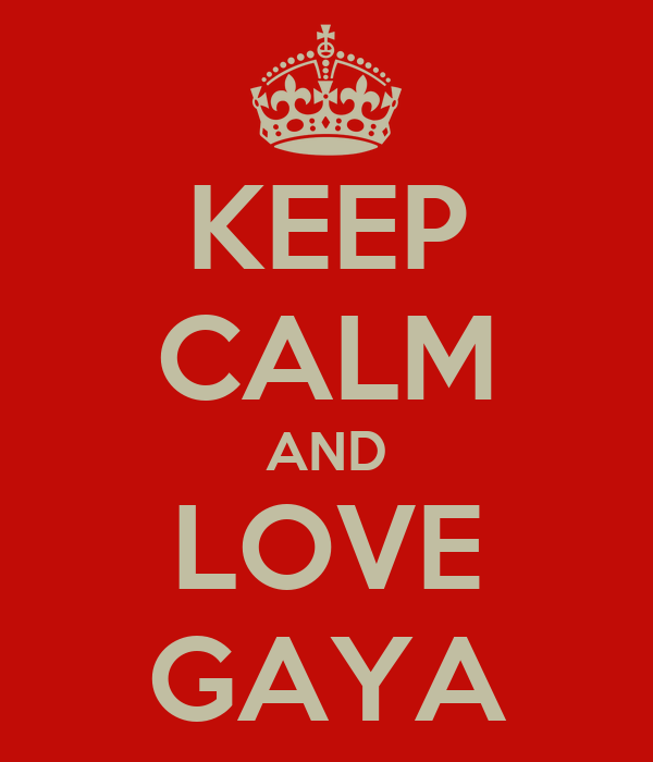KEEP CALM AND LOVE GAYA