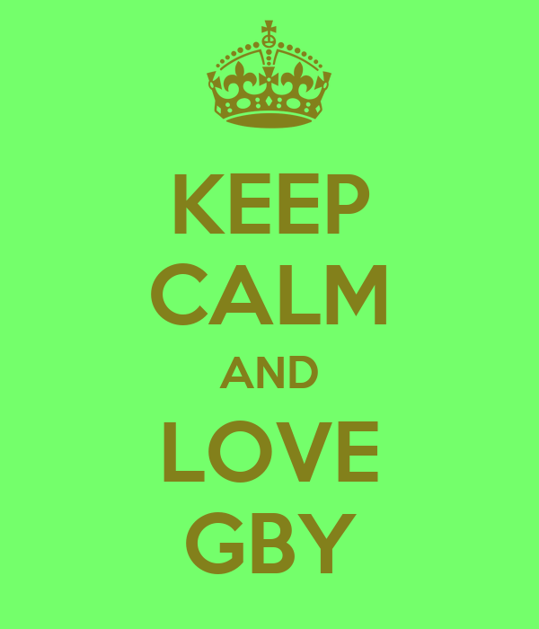 KEEP CALM AND LOVE GBY