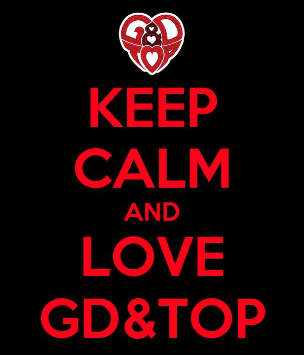 KEEP CALM AND LOVE GD&TOP