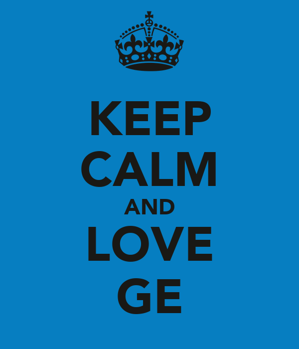 KEEP CALM AND LOVE GE