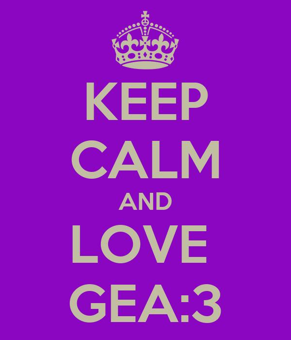 KEEP CALM AND LOVE  GEA:3