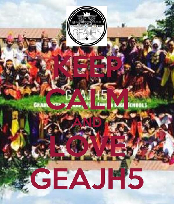 KEEP CALM AND LOVE GEAJH5