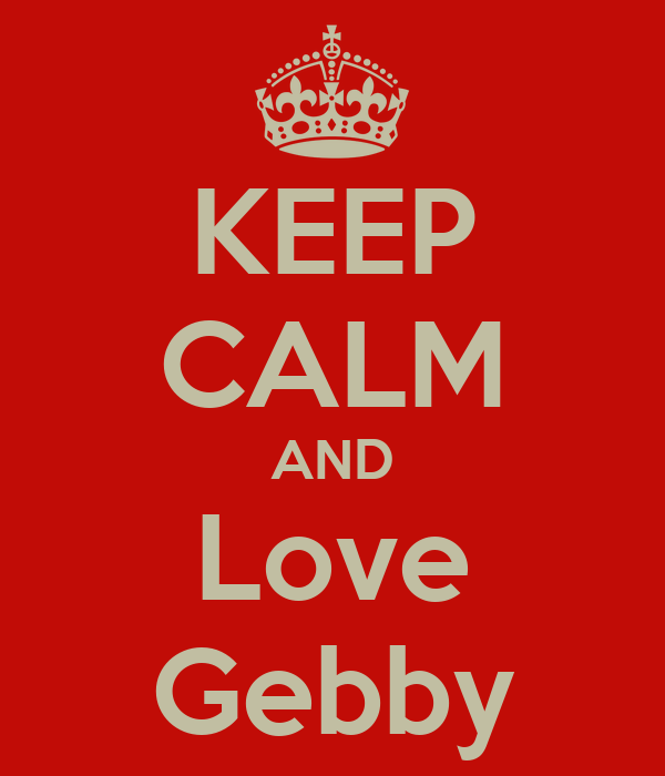KEEP CALM AND Love Gebby