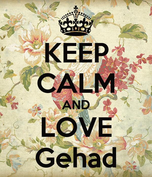KEEP CALM AND LOVE Gehad