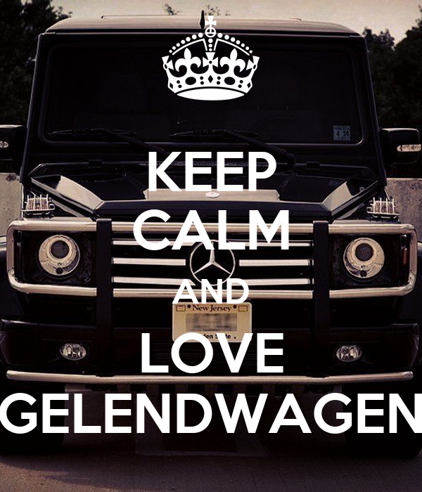 KEEP CALM AND LOVE GELENDWAGEN