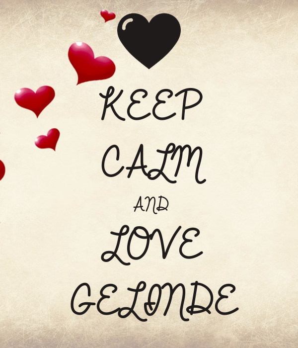 KEEP CALM AND LOVE GELINDE