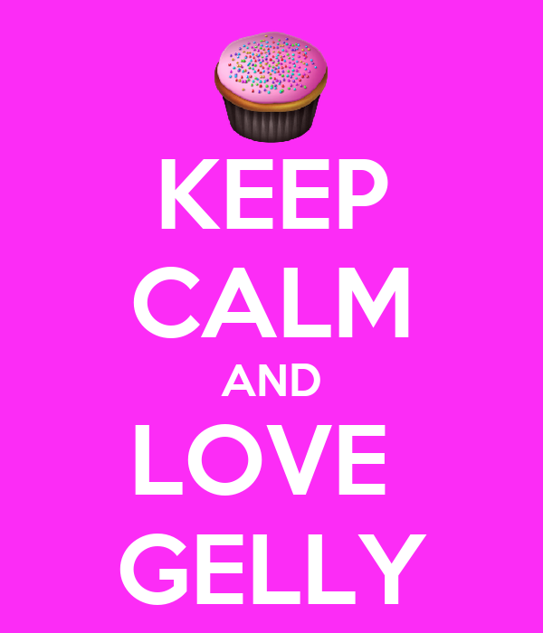 KEEP CALM AND LOVE  GELLY