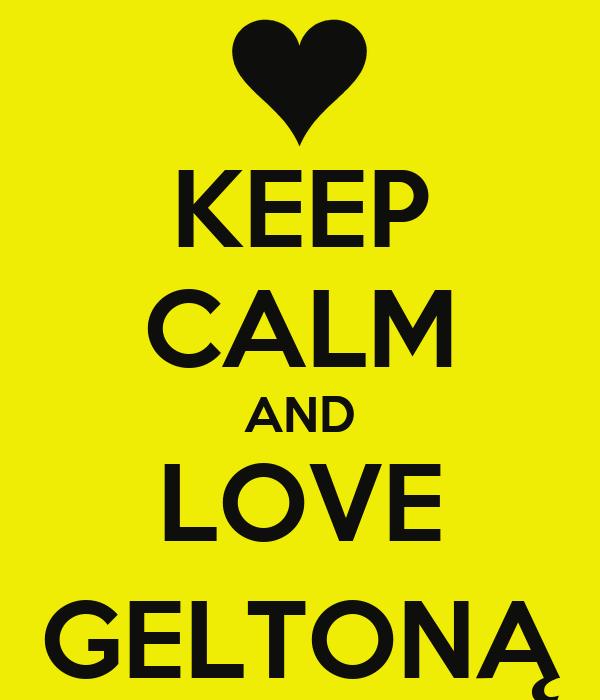 KEEP CALM AND LOVE GELTONĄ