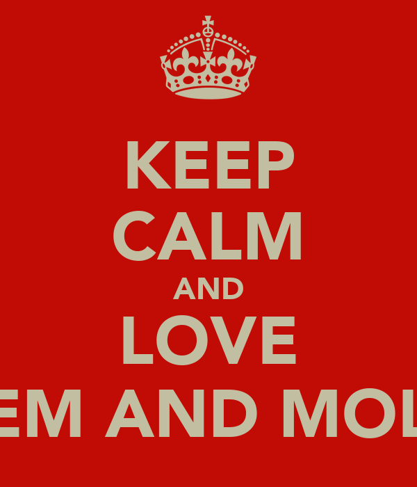 KEEP CALM AND LOVE GEM AND MOLL