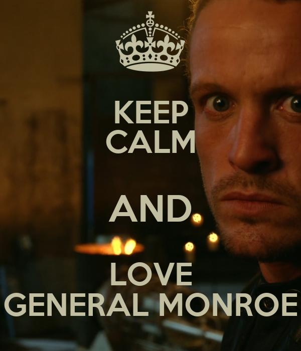 KEEP CALM AND LOVE GENERAL MONROE