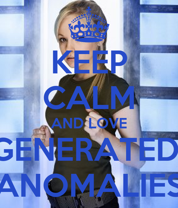 KEEP CALM AND LOVE GENERATED  ANOMALIES