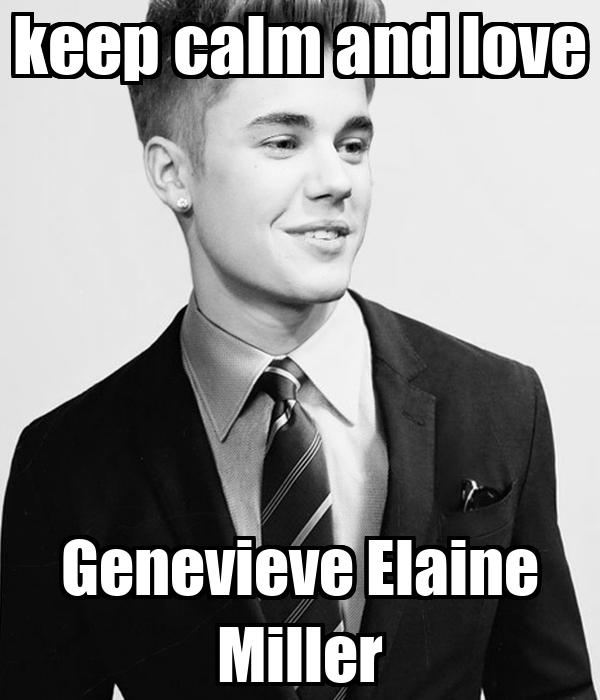 keep calm and love Genevieve Elaine Miller
