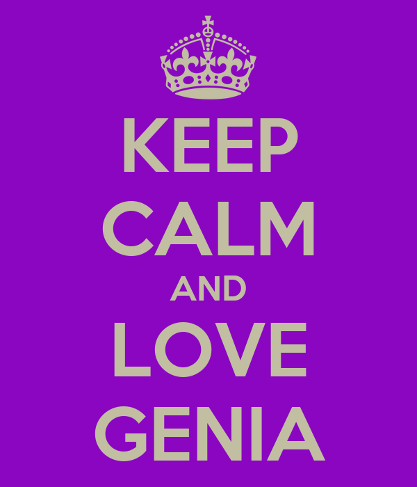 KEEP CALM AND LOVE GENIA