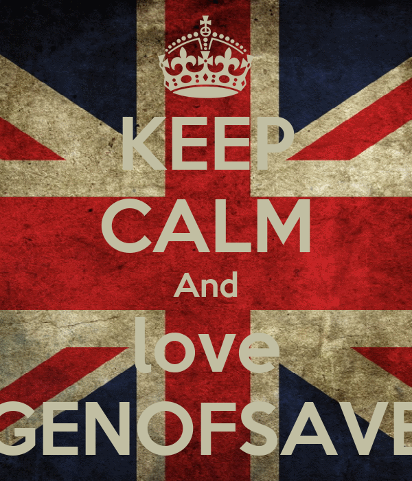 KEEP CALM And love GENOFSAVE