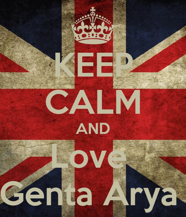KEEP CALM AND Love  Genta Arya