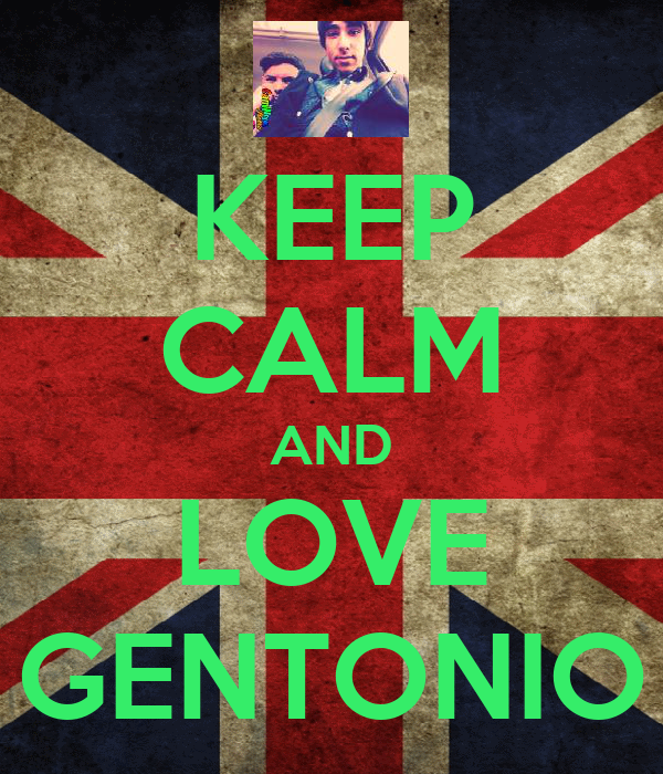 KEEP CALM AND LOVE GENTONIO