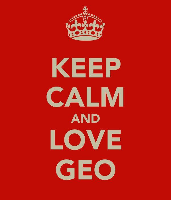 KEEP CALM AND LOVE GEO