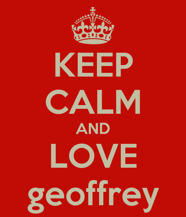 KEEP CALM AND LOVE geoffrey