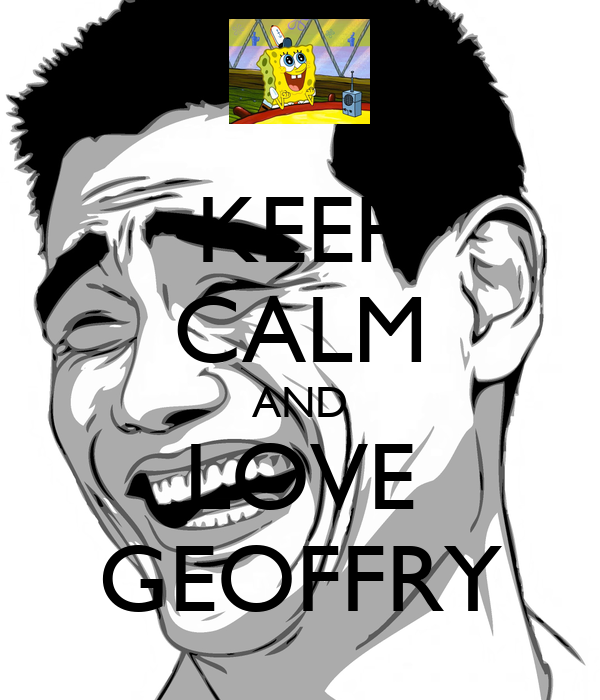 KEEP CALM AND LOVE GEOFFRY