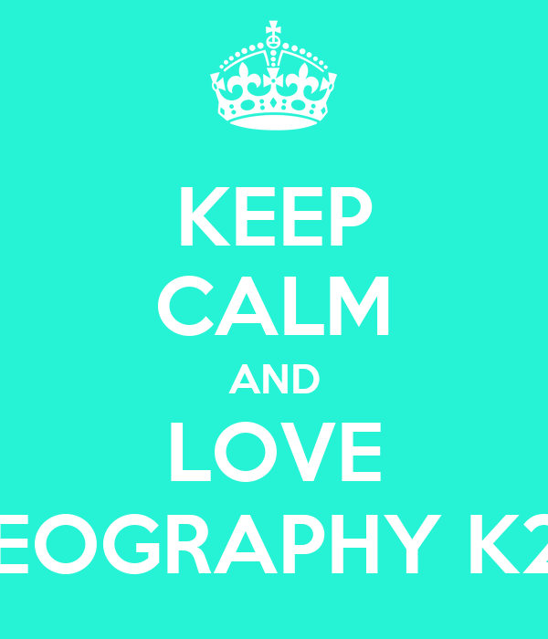 KEEP CALM AND LOVE GEOGRAPHY K20