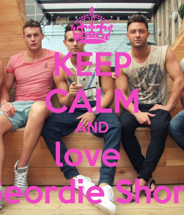 KEEP CALM AND love  Geordie Shore