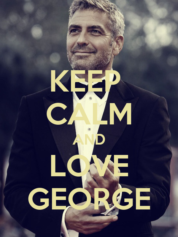 KEEP  CALM AND LOVE GEORGE