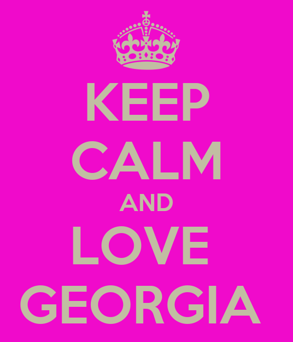 KEEP CALM AND LOVE  GEORGIA