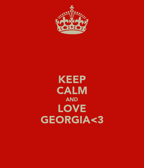 KEEP CALM AND LOVE GEORGIA<3