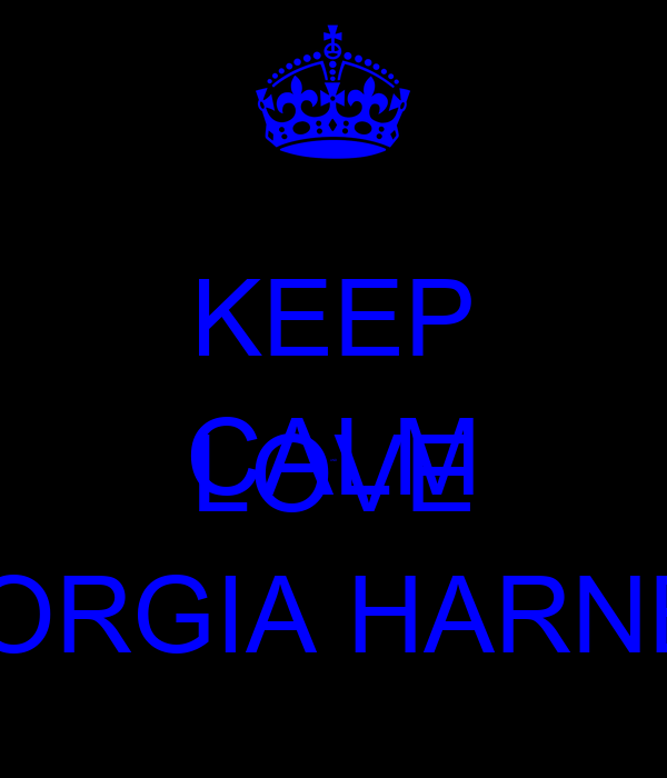 KEEP CALM AND LOVE GEORGIA HARNETT