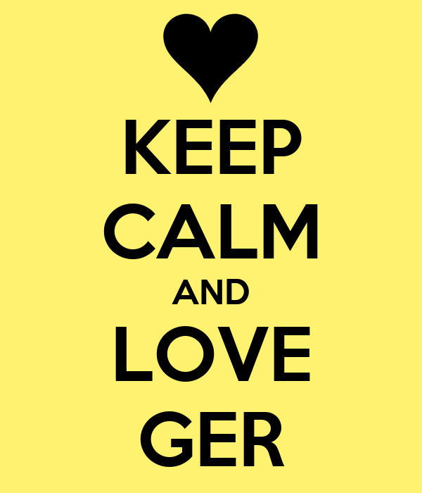 KEEP CALM AND LOVE GER