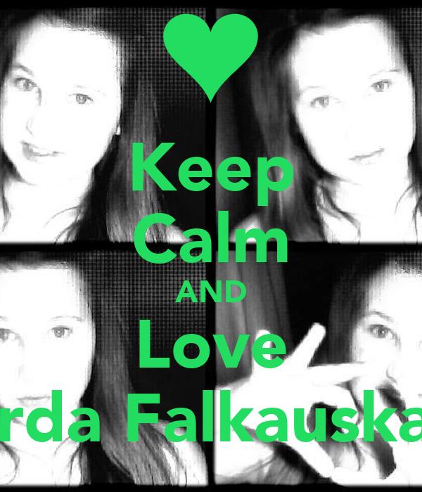Keep Calm AND Love Gerda Falkauskaite
