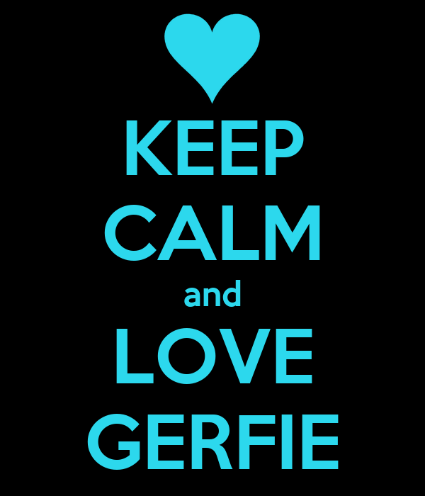 KEEP CALM and LOVE GERFIE