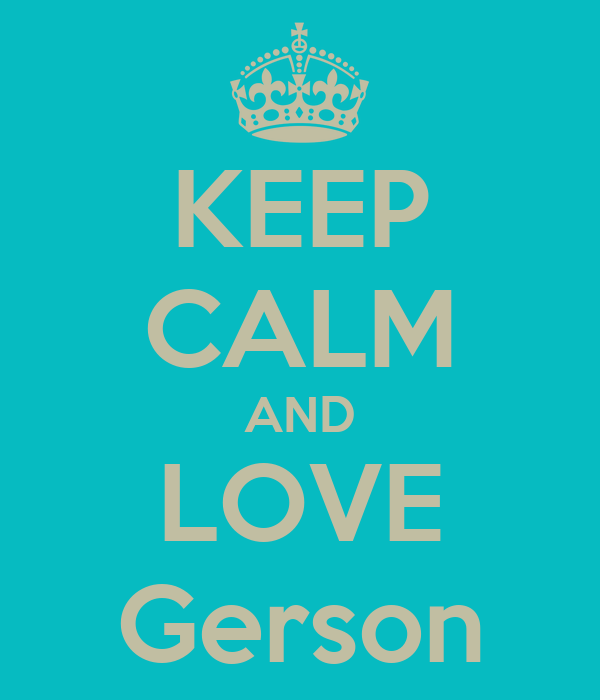 KEEP CALM AND LOVE Gerson