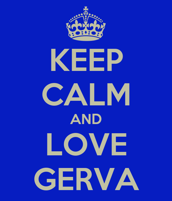 KEEP CALM AND LOVE GERVA
