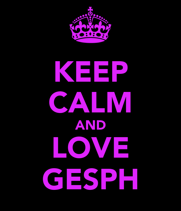 KEEP CALM AND LOVE GESPH