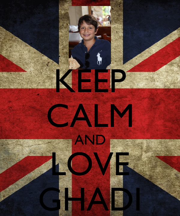 KEEP CALM AND LOVE GHADI