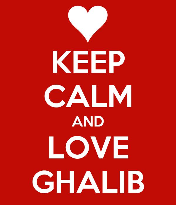 KEEP CALM AND LOVE GHALIB