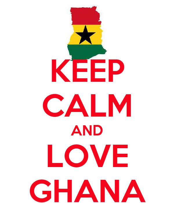 KEEP CALM AND LOVE GHANA