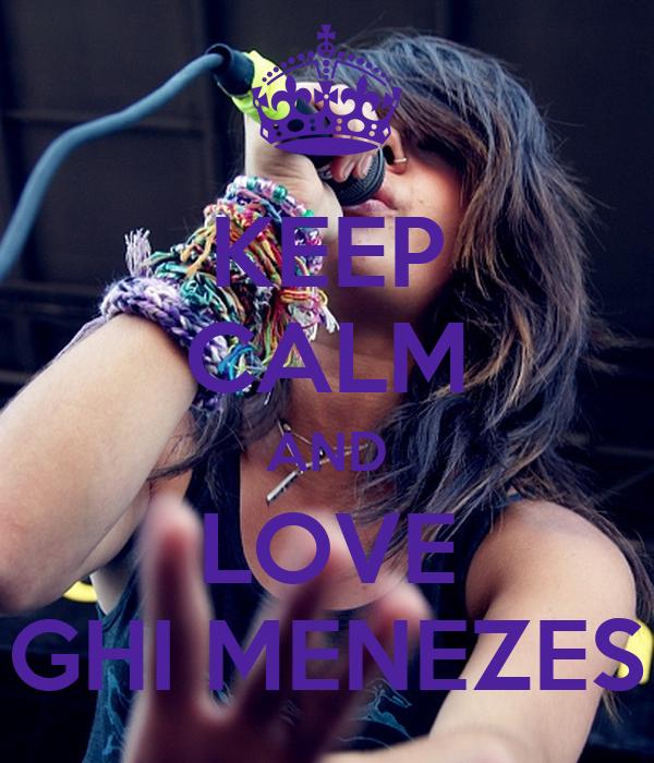 KEEP CALM AND LOVE GHI MENEZES