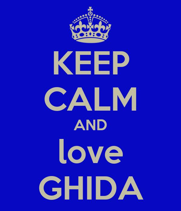 KEEP CALM AND love GHIDA
