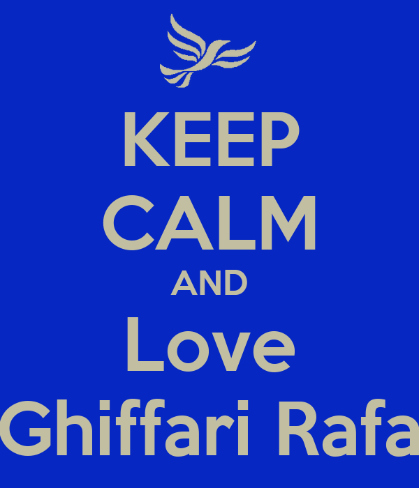 KEEP CALM AND Love Ghiffari Rafa