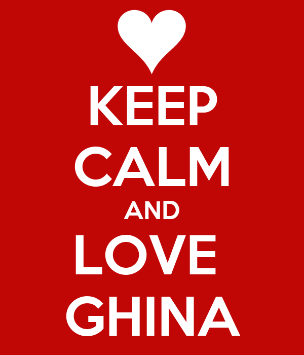KEEP CALM AND LOVE  GHINA