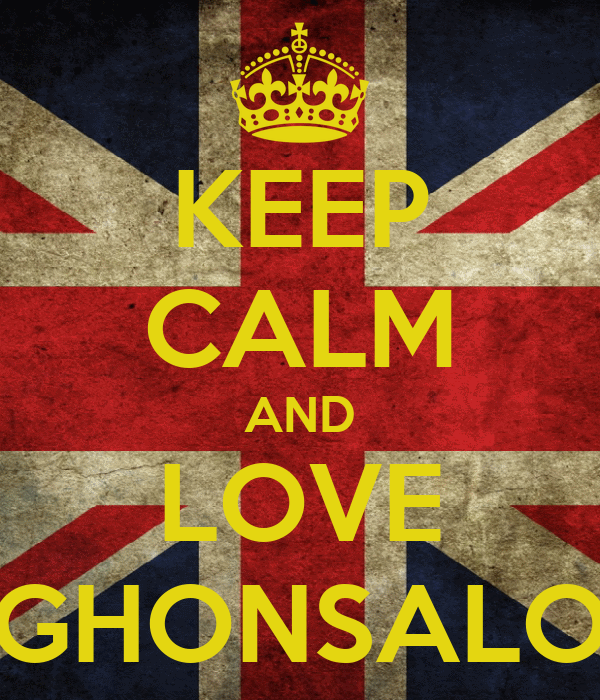 KEEP CALM AND LOVE GHONSALO