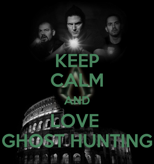KEEP CALM AND LOVE  GHOST HUNTING