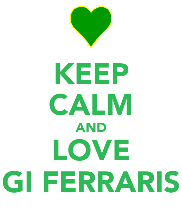 KEEP CALM AND LOVE GI FERRARIS