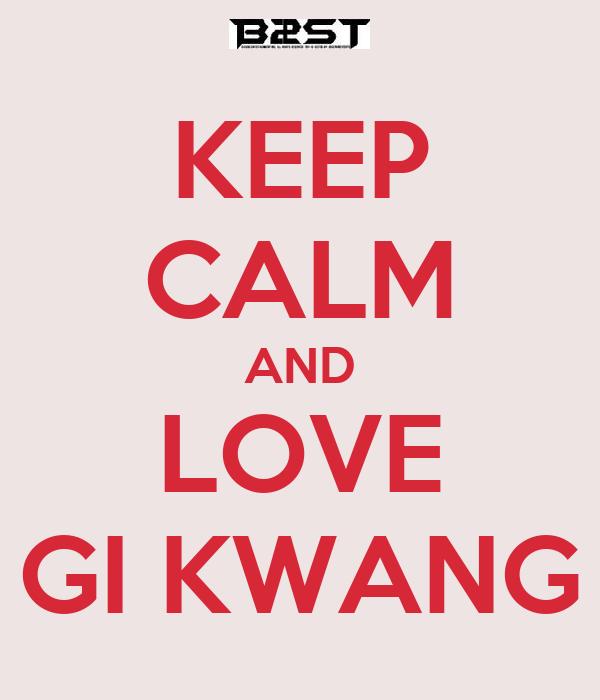 KEEP CALM AND LOVE GI KWANG