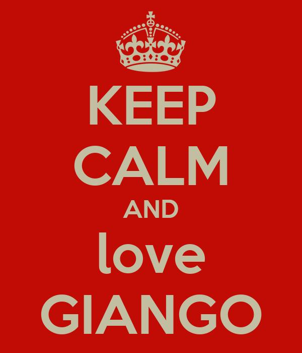 KEEP CALM AND love GIANGO
