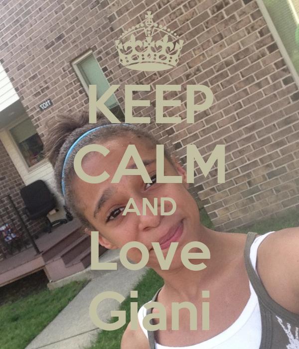 KEEP CALM AND Love Giani